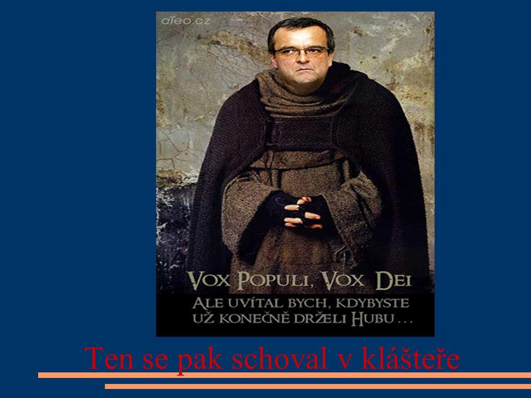 Ten se pak schoval v klášteře