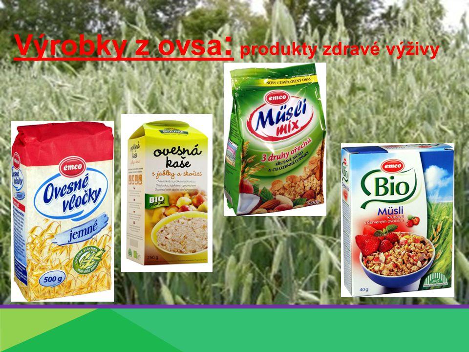 Výrobky z ovsa : produkty zdravé výživy