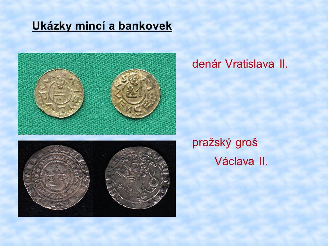 Ukázky mincí a bankovek denár Vratislava II. pražský groš Václava II.