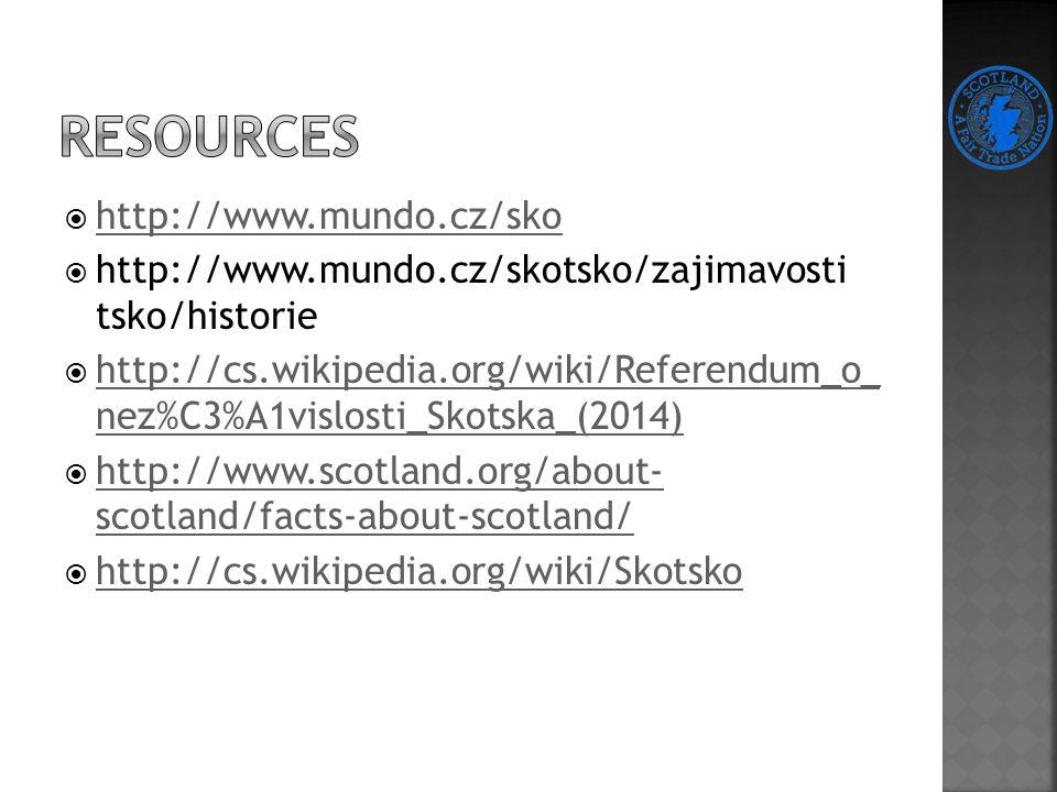  http://www.mundo.cz/sko http://www.mundo.cz/sko  http://www.mundo.cz/skotsko/zajimavosti tsko/historie  http://cs.wikipedia.org/wiki/Referendum_o_ nez%C3%A1vislosti_Skotska_(2014) http://cs.wikipedia.org/wiki/Referendum_o_ nez%C3%A1vislosti_Skotska_(2014)  http://www.scotland.org/about- scotland/facts-about-scotland/ http://www.scotland.org/about- scotland/facts-about-scotland/  http://cs.wikipedia.org/wiki/Skotsko http://cs.wikipedia.org/wiki/Skotsko