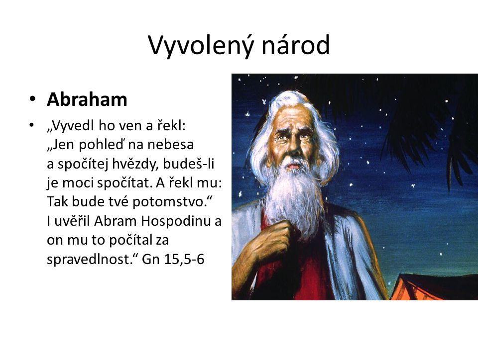 """Vyvolený národ Abraham """"Vyvedl ho ven a řekl: """"Jen pohleď na nebesa a spočítej hvězdy, budeš-li je moci spočítat."""