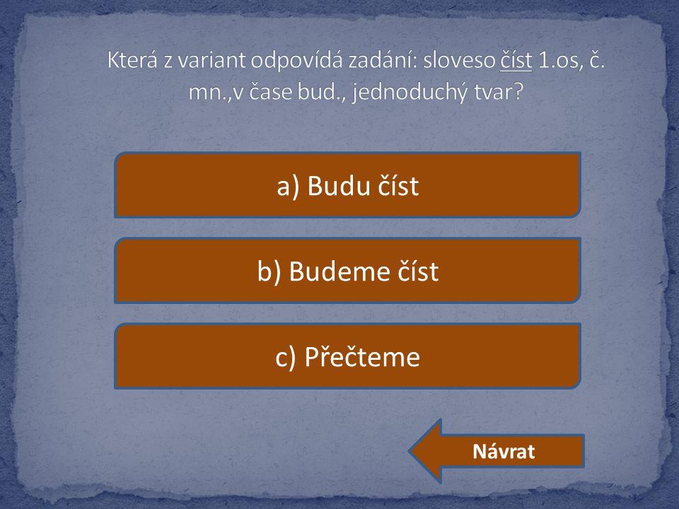 a) Budu číst b) Budeme číst c) Přečteme Návrat