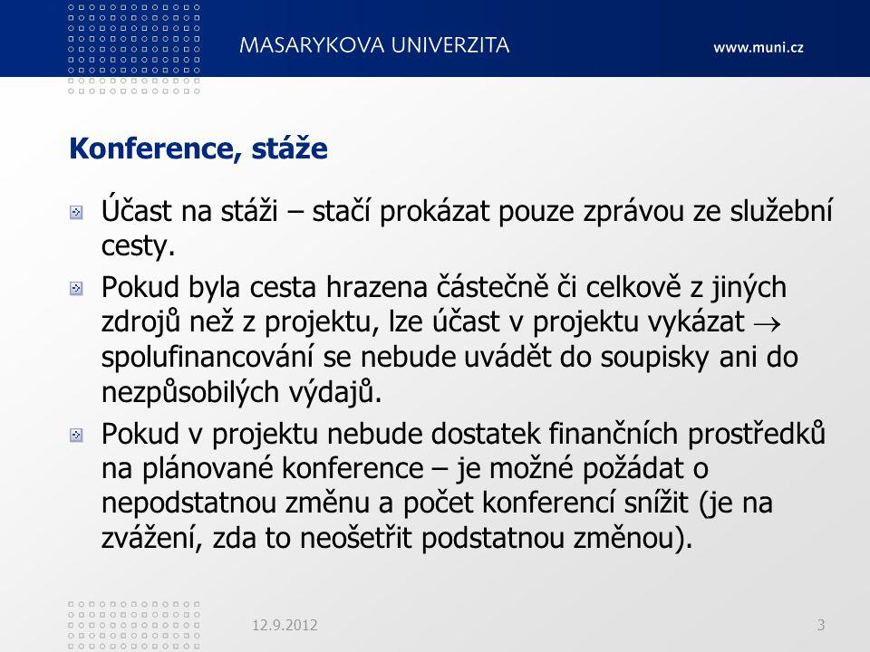 Konference, stáže Účast na stáži – stačí prokázat pouze zprávou ze služební cesty.