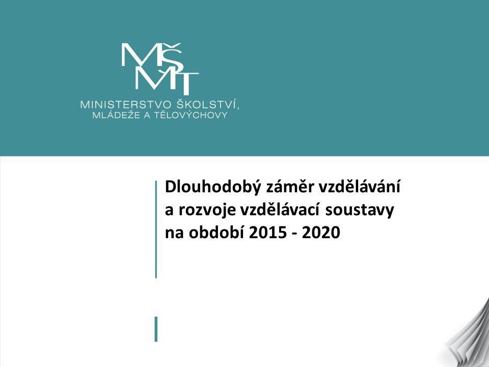 2 Dlouhodobý záměr vzdělávání a rozvoje vzdělávací soustavy na období 2015 - 2020