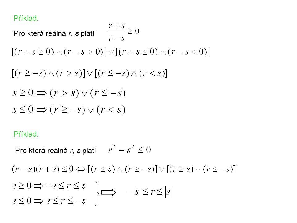 Příklad. Pro která reálná r, s platí Příklad. Pro která reálná r, s platí