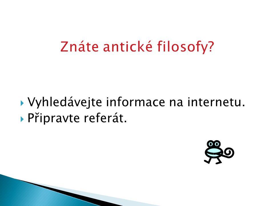  Vyhledávejte informace na internetu.  Připravte referát.