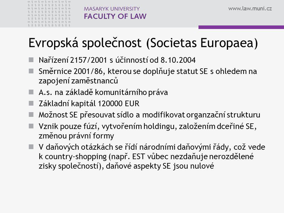www.law.muni.cz Evropská společnost (Societas Europaea) Nařízení 2157/2001 s účinností od 8.10.2004 Směrnice 2001/86, kterou se doplňuje statut SE s ohledem na zapojení zaměstnanců A.s.