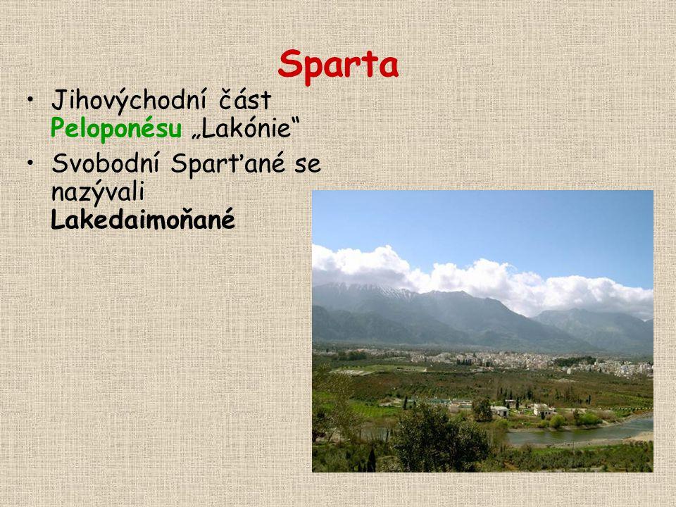 """Sparta Jihovýchodní část Peloponésu """"Lakónie"""" Svobodní Sparťané se nazývali Lakedaimoňané"""