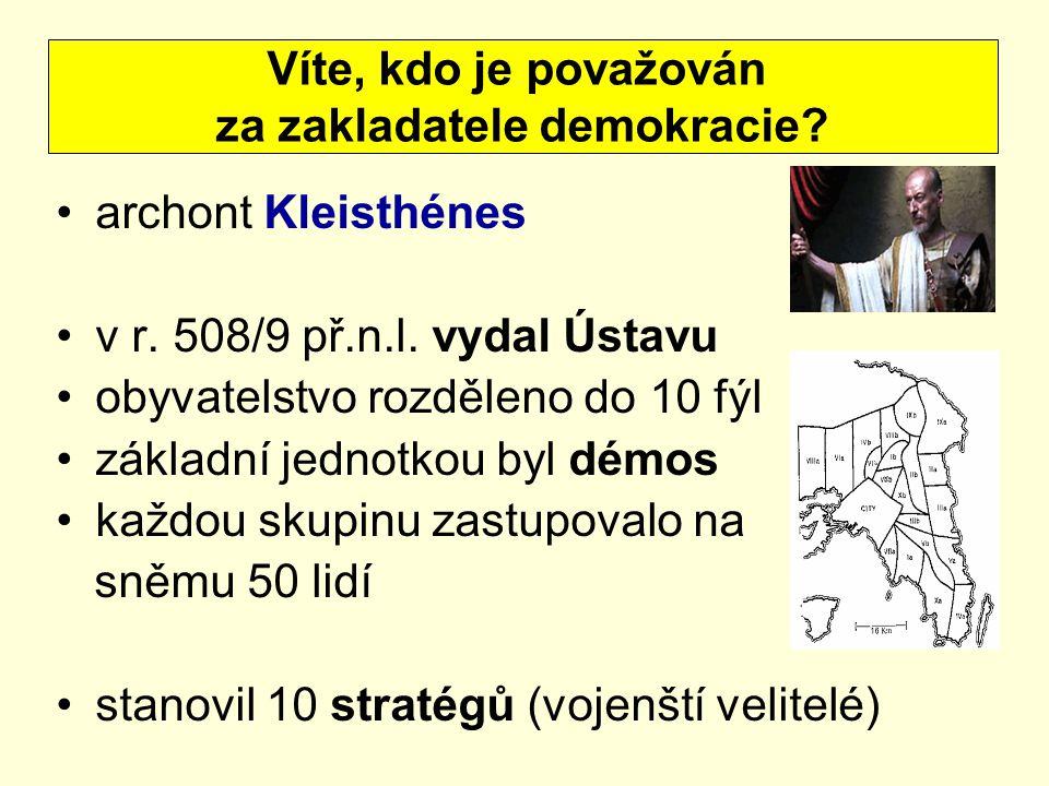 úřady byly chápány jako čest nebyly placeny střepinový soud = OSTRAKISMUS (občan, který nejvíce škodí demokracii – vyhnanství)