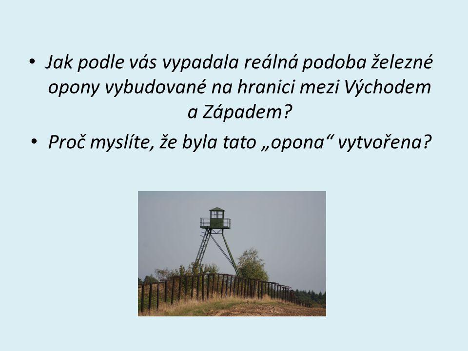 Jak podle vás vypadala reálná podoba železné opony vybudované na hranici mezi Východem a Západem.
