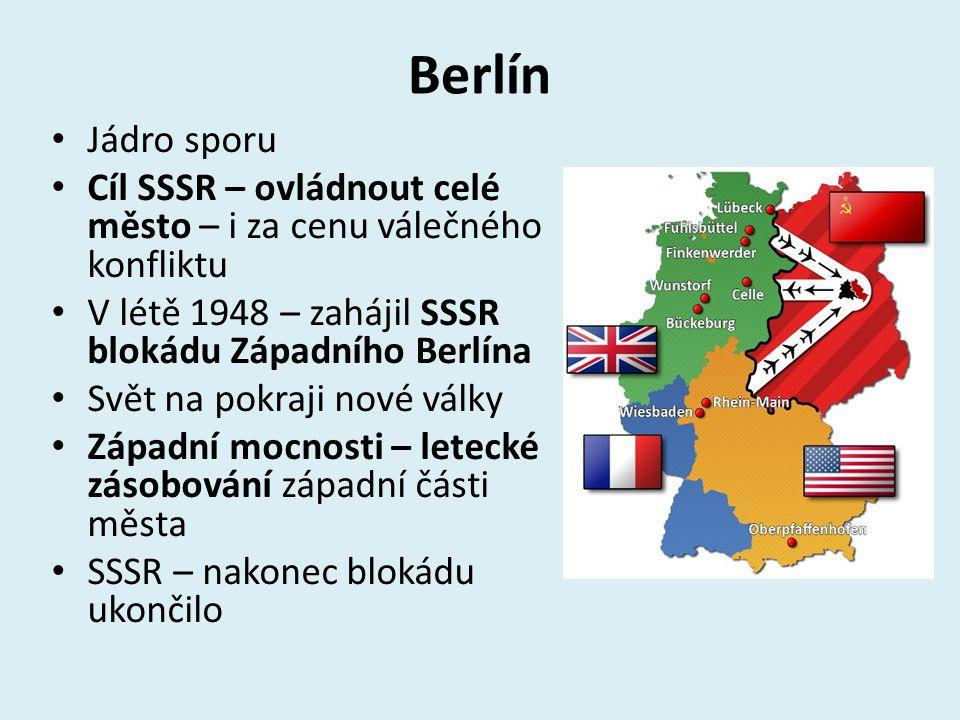 Berlín Jádro sporu Cíl SSSR – ovládnout celé město – i za cenu válečného konfliktu V létě 1948 – zahájil SSSR blokádu Západního Berlína Svět na pokraji nové války Západní mocnosti – letecké zásobování západní části města SSSR – nakonec blokádu ukončilo