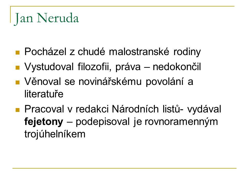 Život Jana Nerudy Žil osaměle, neoženil se Nejdelší vztah s A.