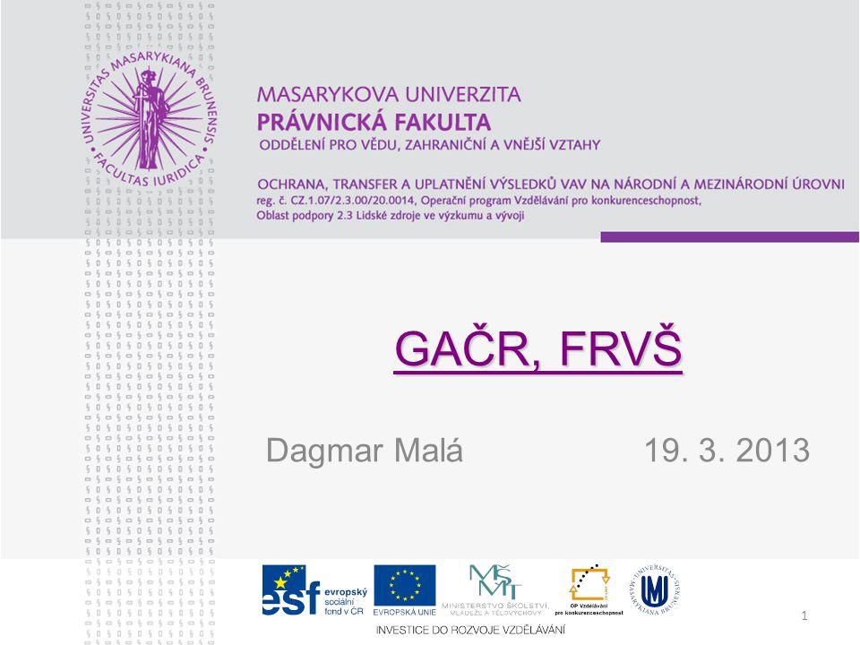 1 GAČR, FRVŠ Dagmar Malá 19. 3. 2013