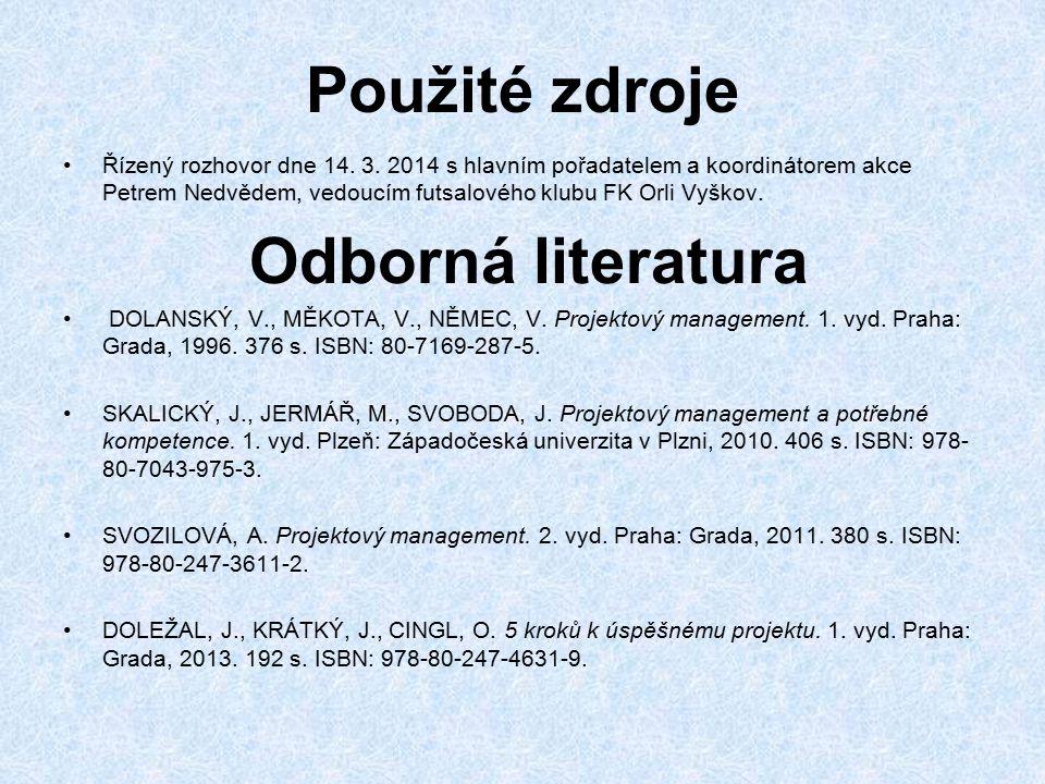 Použité zdroje Řízený rozhovor dne 14. 3. 2014 s hlavním pořadatelem a koordinátorem akce Petrem Nedvědem, vedoucím futsalového klubu FK Orli Vyškov.