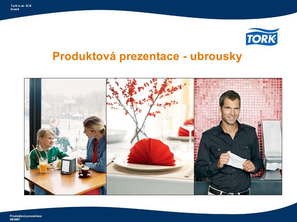 Produktová prezentace 08/2007 Tork is an SCA brand Ubrousky s potiskem Tork Advanced  možnost potisku vlastního motivu, loga...