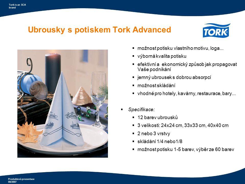 Produktová prezentace 08/2007 Tork is an SCA brand Ubrousky s potiskem Tork Advanced  možnost potisku vlastního motivu, loga...  výborná kvalita pot