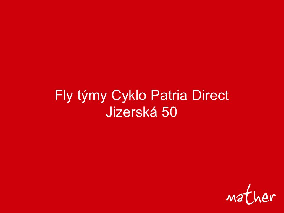 Fly týmy Cyklo Patria Direct Jizerská 50