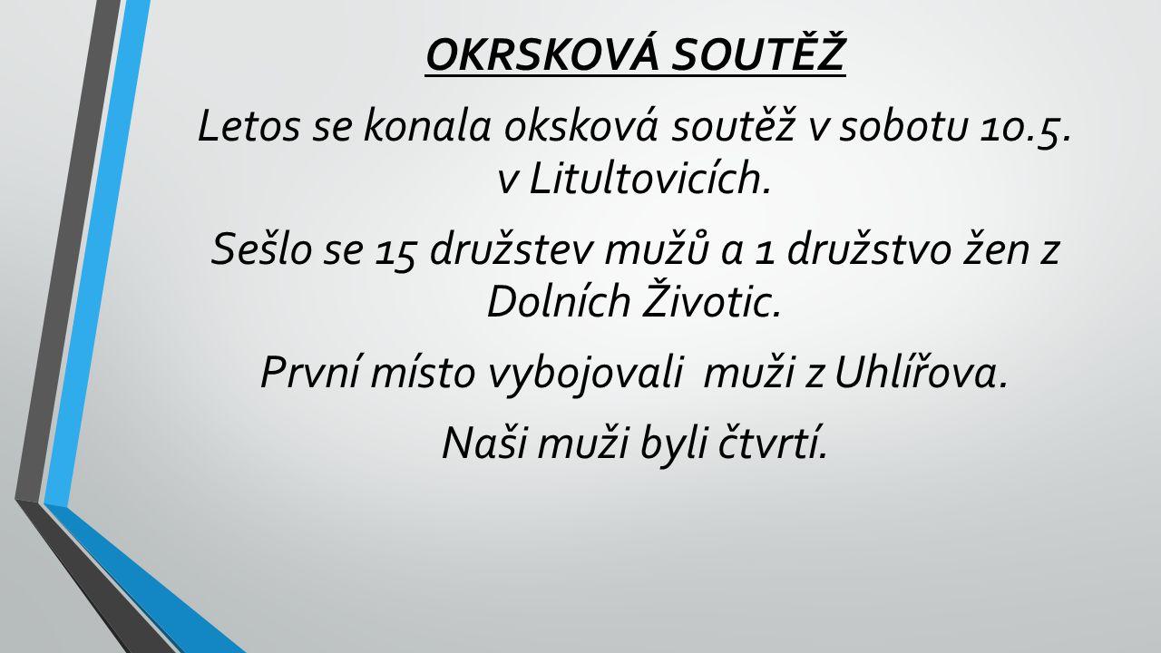 OKRSKOVÁ SOUTĚŽ Letos se konala oksková soutěž v sobotu 10.5.