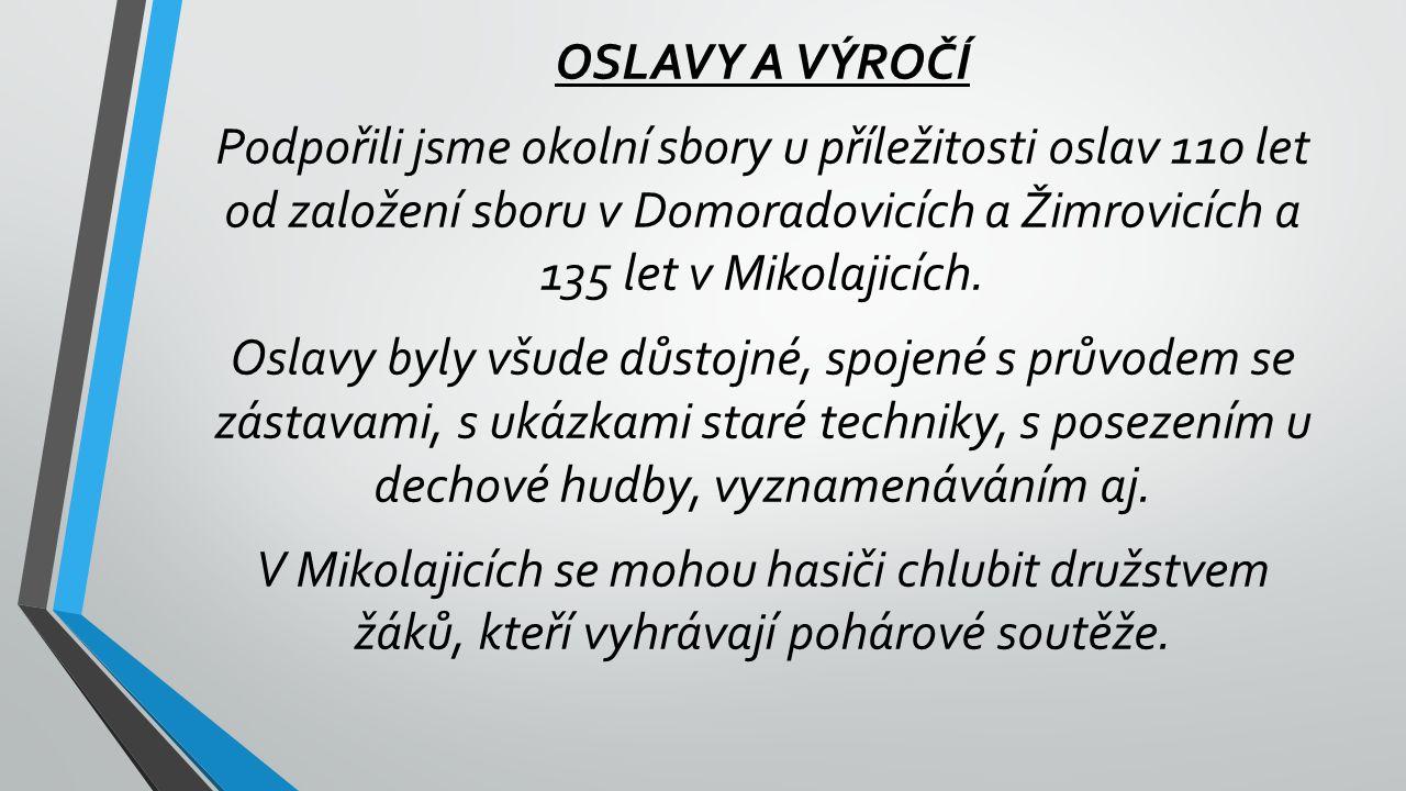 OSLAVY A VÝROČÍ Podpořili jsme okolní sbory u příležitosti oslav 110 let od založení sboru v Domoradovicích a Žimrovicích a 135 let v Mikolajicích.