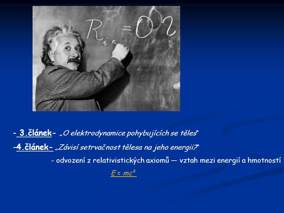 """- 3.článek- """"O elektrodynamice pohybujících se těles"""" -4.článek- """"Závisí setrvačnost tělesa na jeho energii?"""" - odvození z relativistických axiomů — v"""