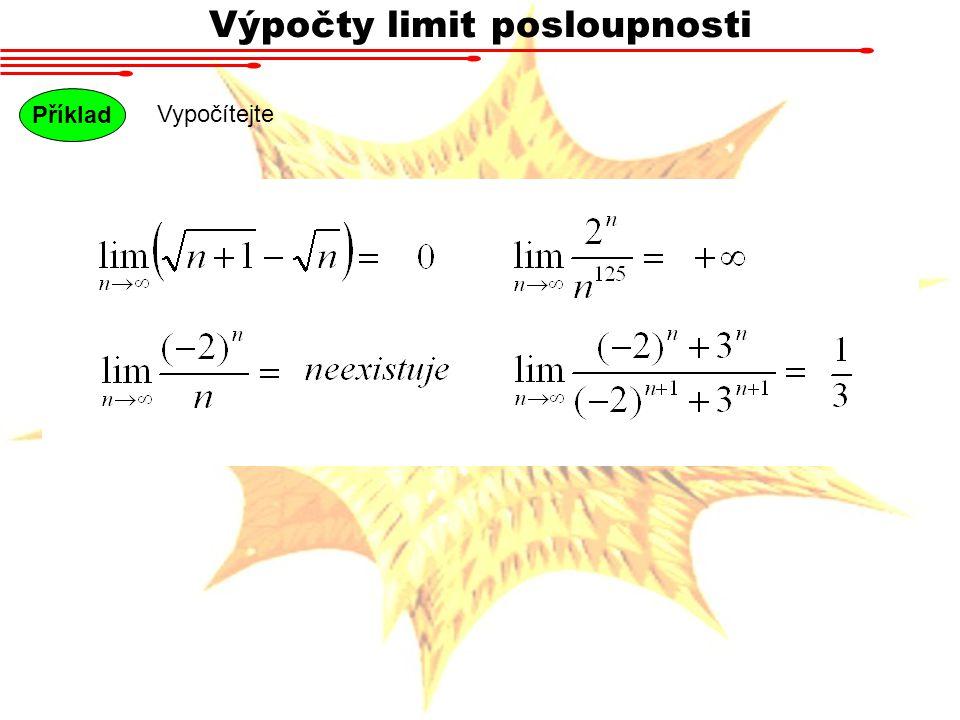 Výpočty limit posloupnosti Vypočítejte Příklad
