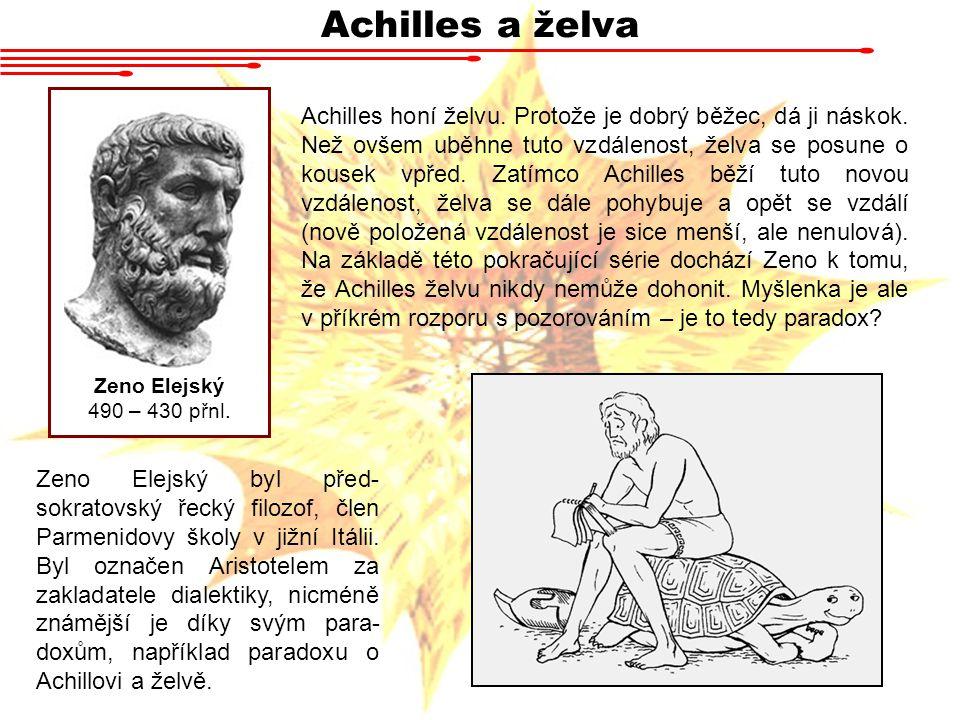 Achilles a želva Zeno Elejský 490 – 430 přnl.