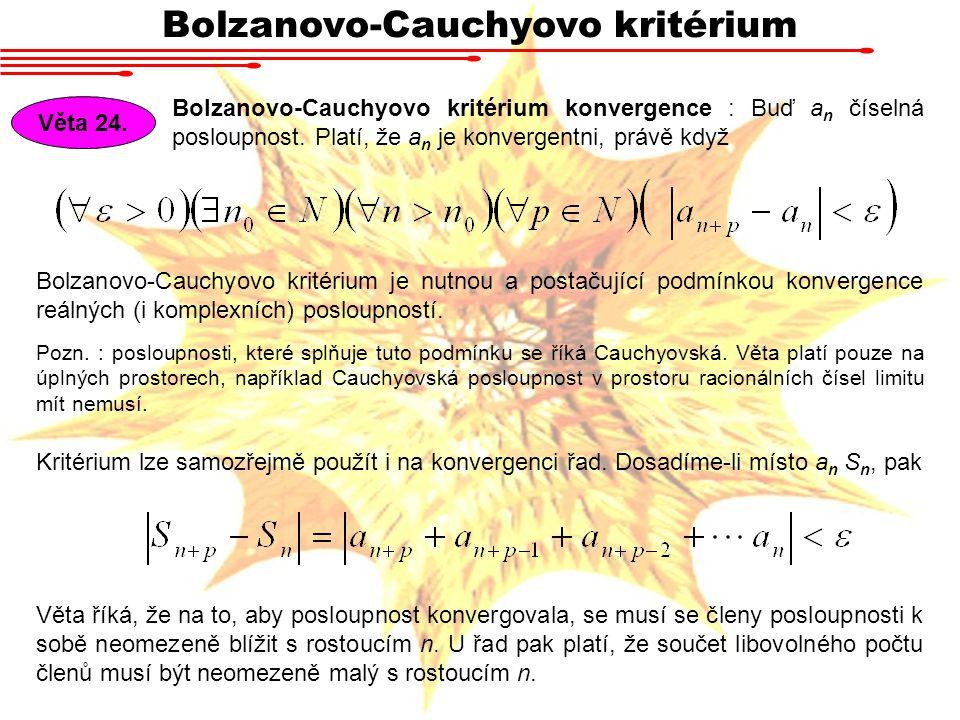 Bolzanovo-Cauchyovo kritérium Bolzanovo-Cauchyovo kritérium konvergence : Buď a n číselná posloupnost.