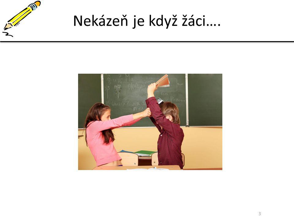 3 Nekázeň je když žáci….
