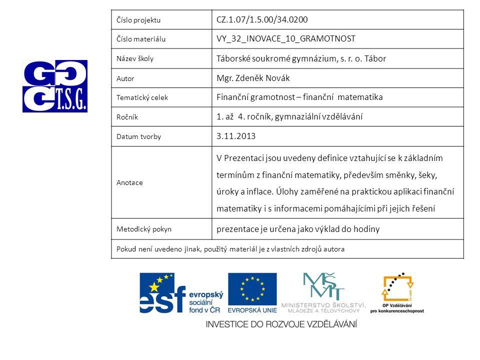 Číslo projektu CZ.1.07/1.5.00/34.0200 Číslo materiálu VY_32_INOVACE_10_GRAMOTNOST Název školy Táborské soukromé gymnázium, s.