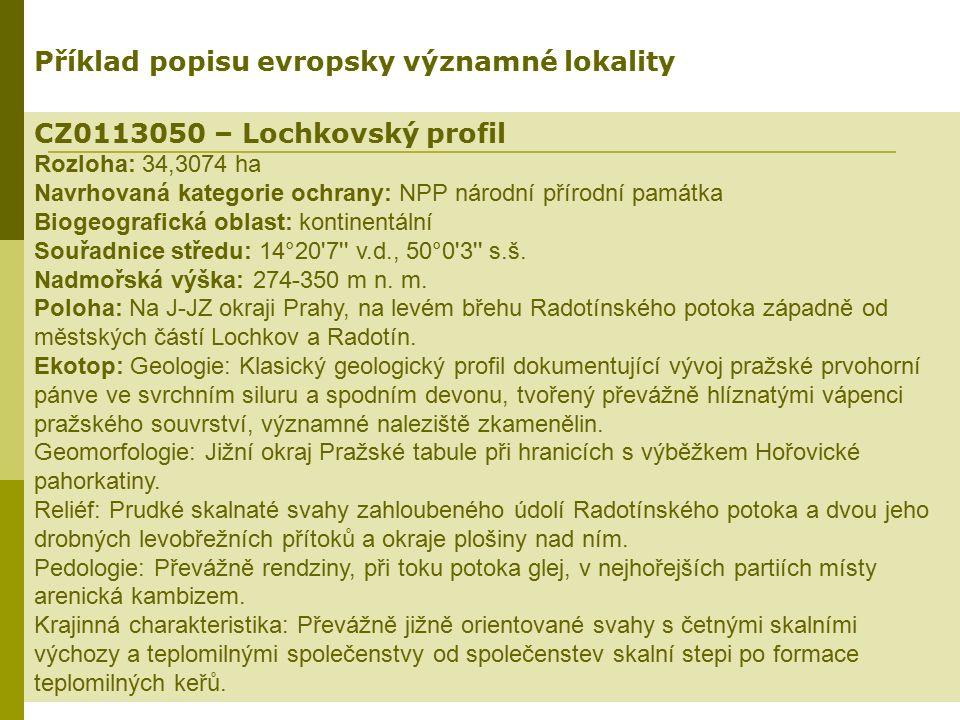 CZ0113050 – Lochkovský profil Rozloha: 34,3074 ha Navrhovaná kategorie ochrany: NPP národní přírodní památka Biogeografická oblast: kontinentální Souř