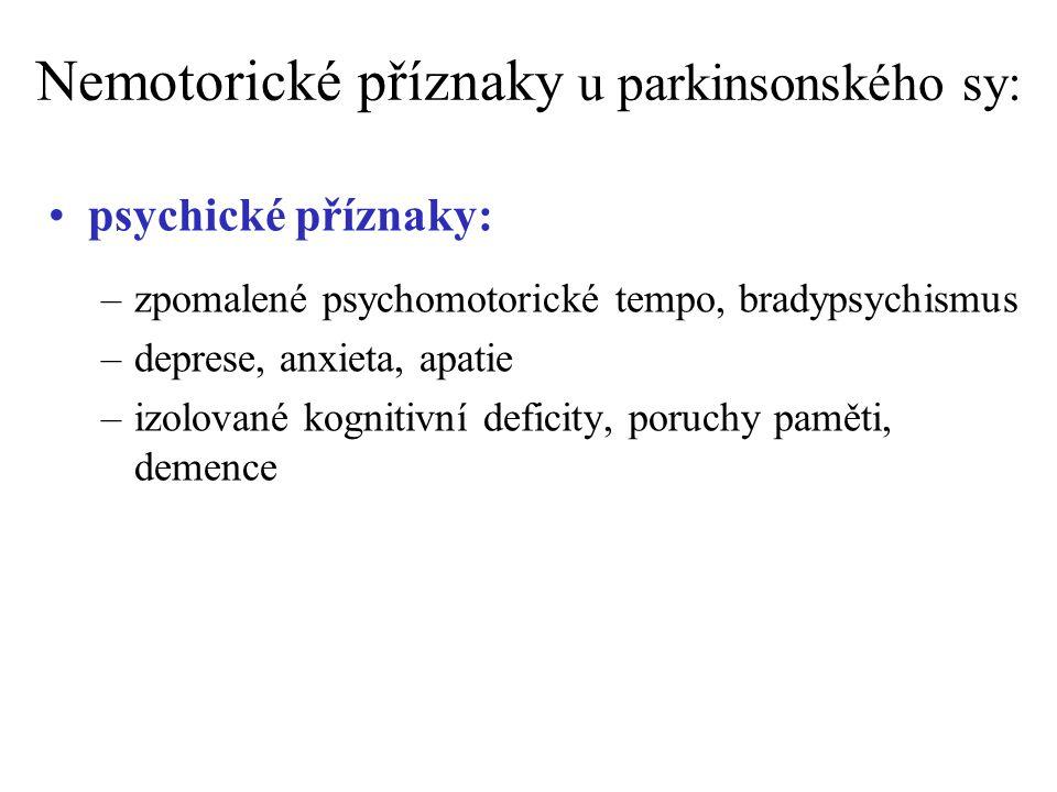Nemotorické příznaky u parkinsonského sy: Jiné: –paradoxní kineze – nehybný pacient je náhle v afektu přechodně velmi dobře pohyblivý, pak opět ztuhne –senzorické a senzitivní –hyposmie, anosmie –porucha barevného rozlišování –poruchy rytmu spánku a bdění –insomnie, fragmentace spánku…