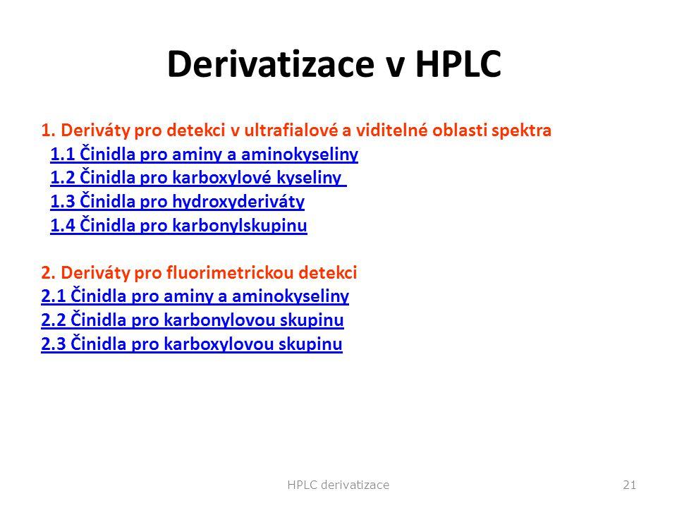 Derivatizace v HPLC 1. Deriváty pro detekci v ultrafialové a viditelné oblasti spektra 1.1 Činidla pro aminy a aminokyseliny 1.2 Činidla pro karboxylo