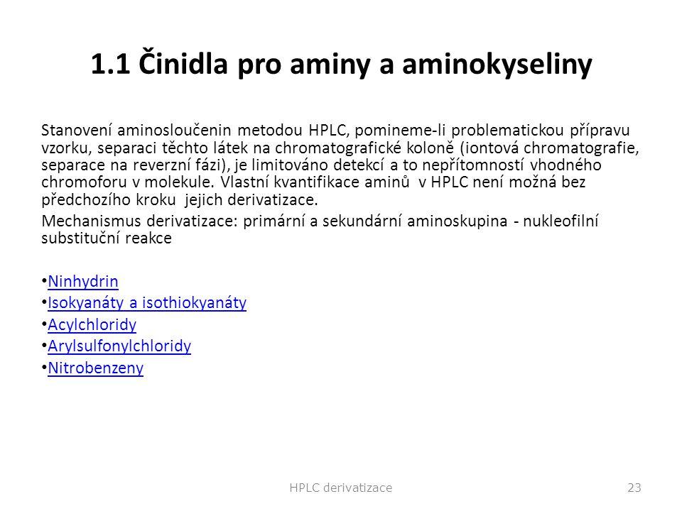 1.1 Činidla pro aminy a aminokyseliny Stanovení aminosloučenin metodou HPLC, pomineme-li problematickou přípravu vzorku, separaci těchto látek na chro