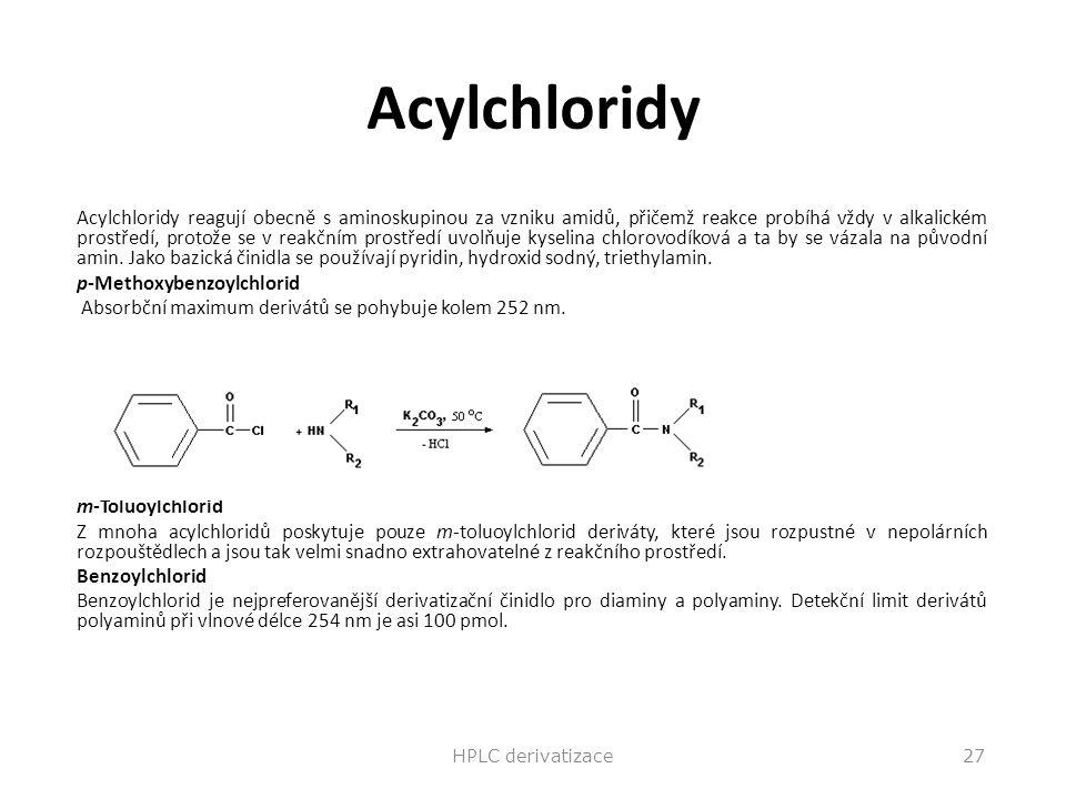 Acylchloridy Acylchloridy reagují obecně s aminoskupinou za vzniku amidů, přičemž reakce probíhá vždy v alkalickém prostředí, protože se v reakčním pr