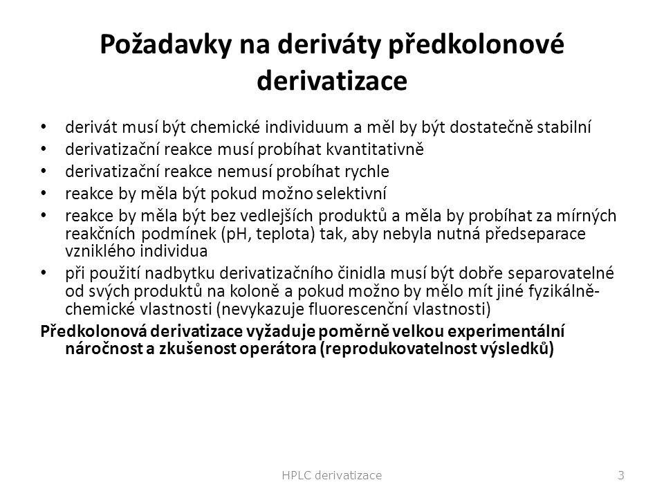 Požadavky na deriváty předkolonové derivatizace derivát musí být chemické individuum a měl by být dostatečně stabilní derivatizační reakce musí probíh