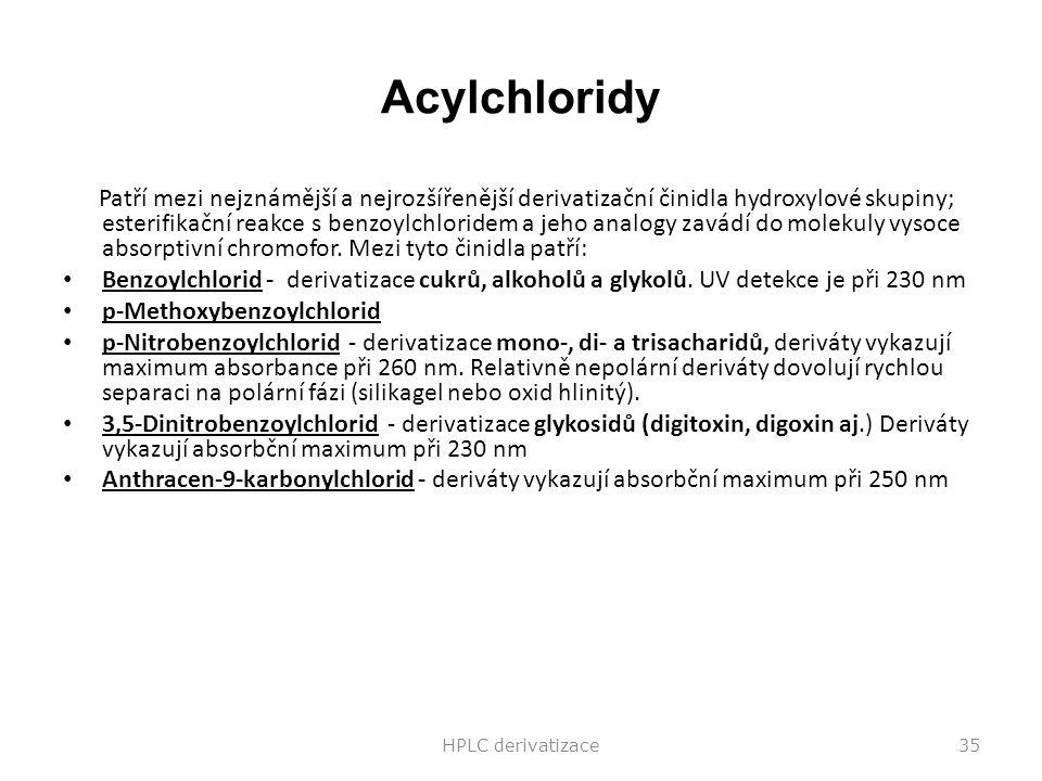 Acylchloridy Patří mezi nejznámější a nejrozšířenější derivatizační činidla hydroxylové skupiny; esterifikační reakce s benzoylchloridem a jeho analog