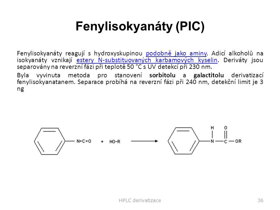 Fenylisokyanáty (PIC) Fenylisokyanáty reagují s hydroxyskupinou podobně jako aminy. Adicí alkoholů na isokyanáty vznikají estery N-substituovaných kar