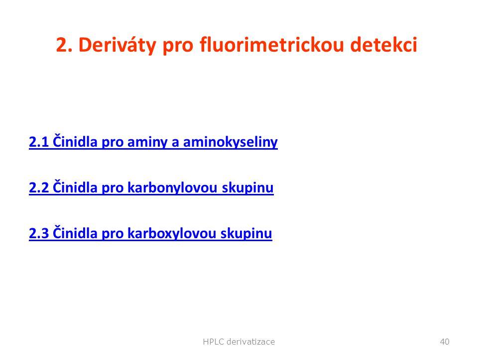 2. Deriváty pro fluorimetrickou detekci 2.1 Činidla pro aminy a aminokyseliny 2.2 Činidla pro karbonylovou skupinu 2.3 Činidla pro karboxylovou skupin