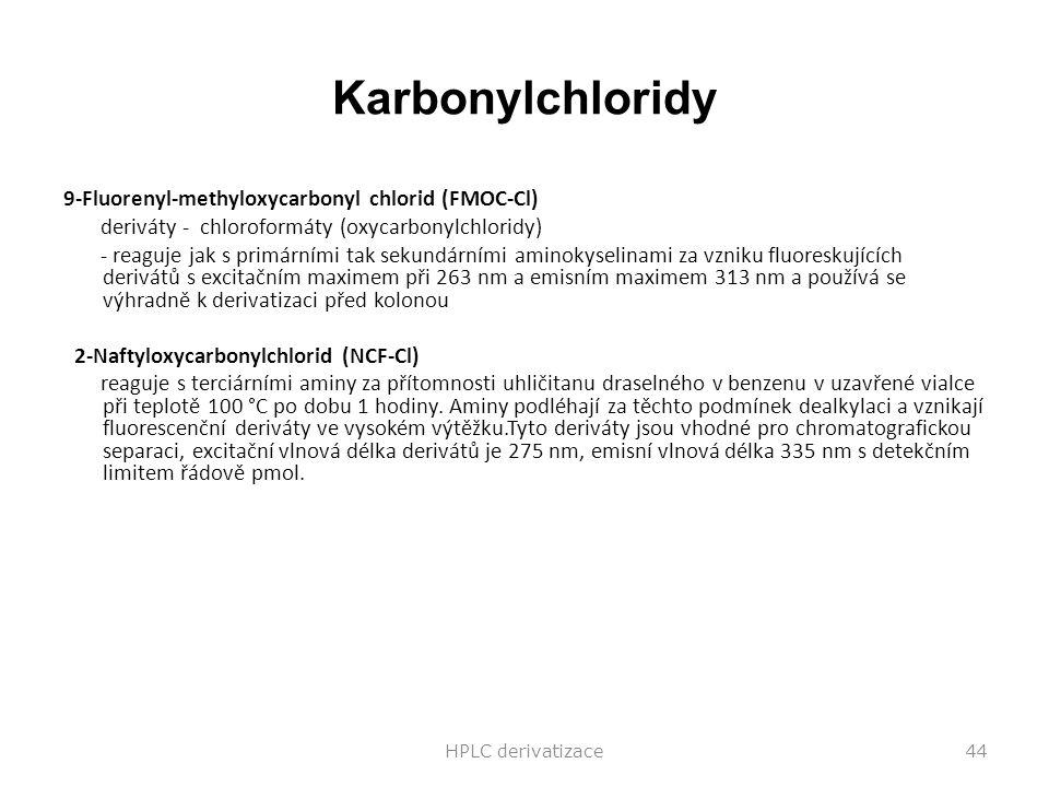 Karbonylchloridy 9-Fluorenyl-methyloxycarbonyl chlorid (FMOC-Cl) deriváty - chloroformáty (oxycarbonylchloridy) - reaguje jak s primárními tak sekundá