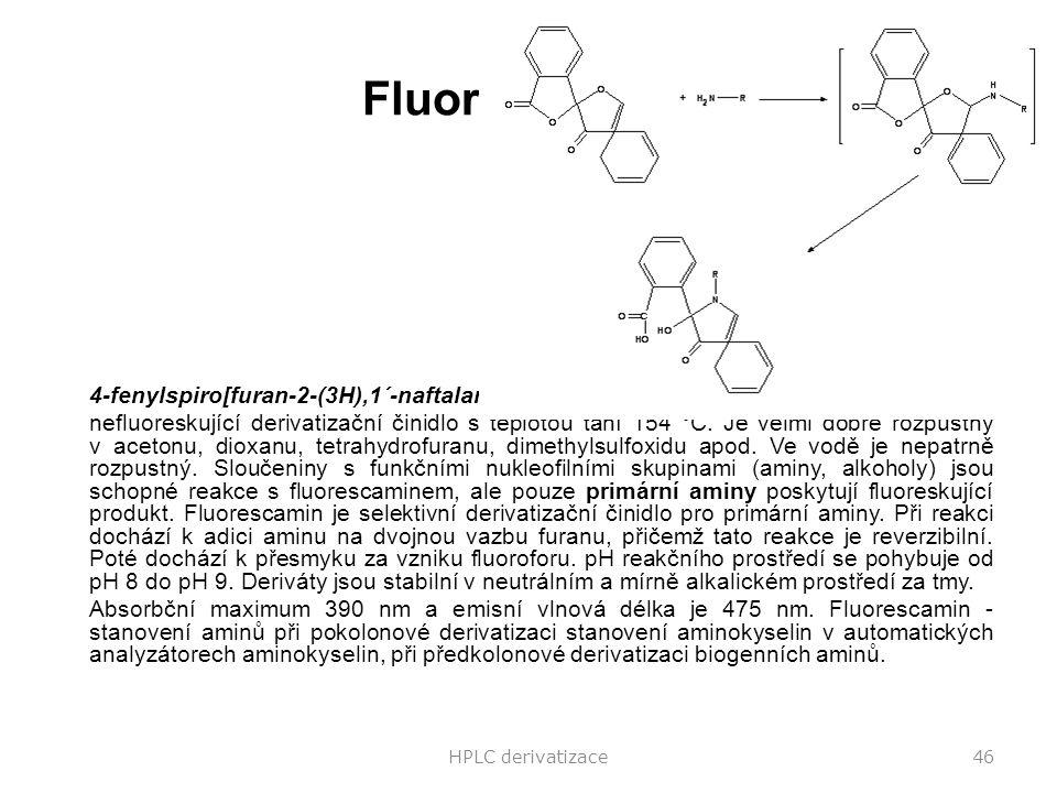 Fluorescamine 4-fenylspiro[furan-2-(3H),1´-naftalan]-3,3´-dion nefluoreskující derivatizační činidlo s teplotou tání 154 °C. Je velmi dobře rozpustný