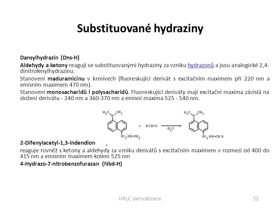 Substituované hydraziny Dansylhydrazin (Dns-H) Aldehydy a ketony reagují se substituovanými hydraziny za vzniku hydrazonů a jsou analogické 2,4- dinit