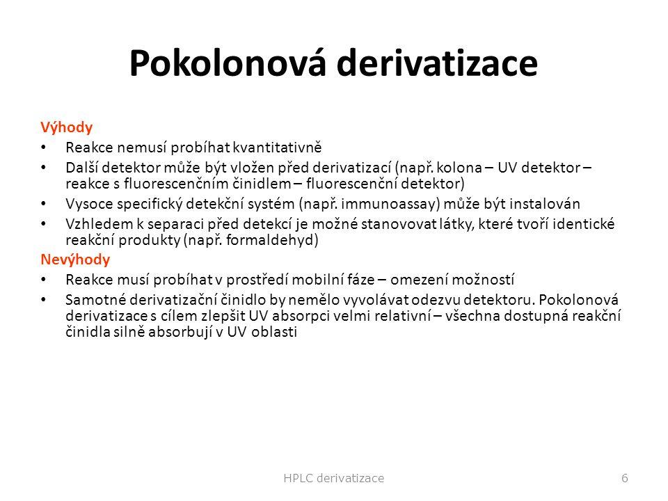 Pokolonová derivatizace Výhody Reakce nemusí probíhat kvantitativně Další detektor může být vložen před derivatizací (např. kolona – UV detektor – rea