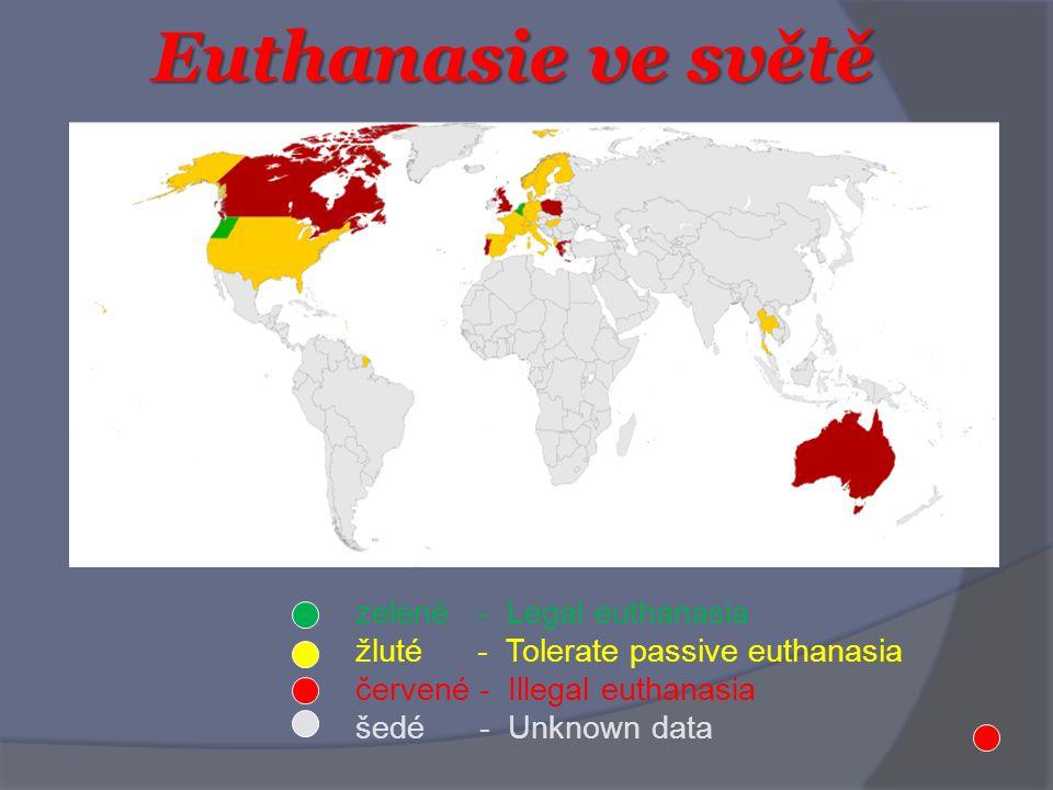 Euthanasie ve světě zelené - Legal euthanasia žluté - Tolerate passive euthanasia červené - Illegal euthanasia šedé - Unknown data