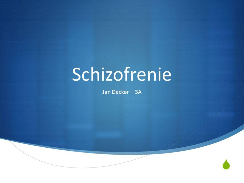  Schizofrenie Jan Decker – 3A