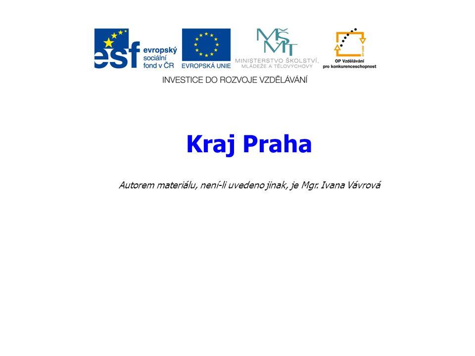 Kraj Praha Autorem materiálu, není-li uvedeno jinak, je Mgr. Ivana Vávrová