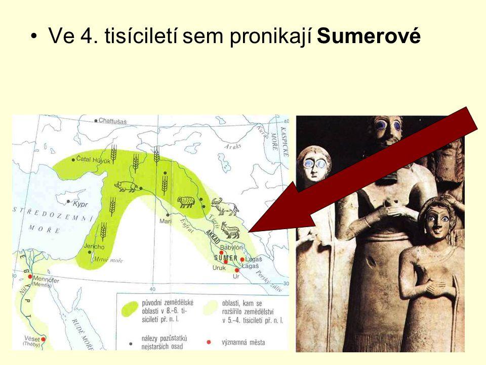 Ve 4. tisíciletí sem pronikají Sumerové