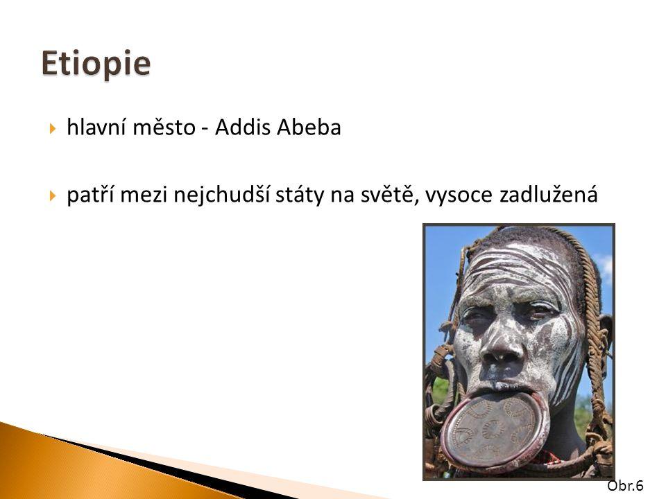  hlavní město - Addis Abeba  patří mezi nejchudší státy na světě, vysoce zadlužená Obr.6