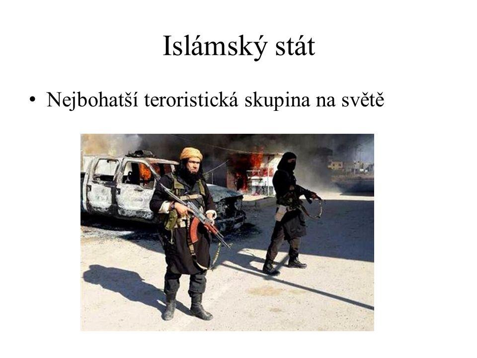 Islámský stát Nejbohatší teroristická skupina na světě