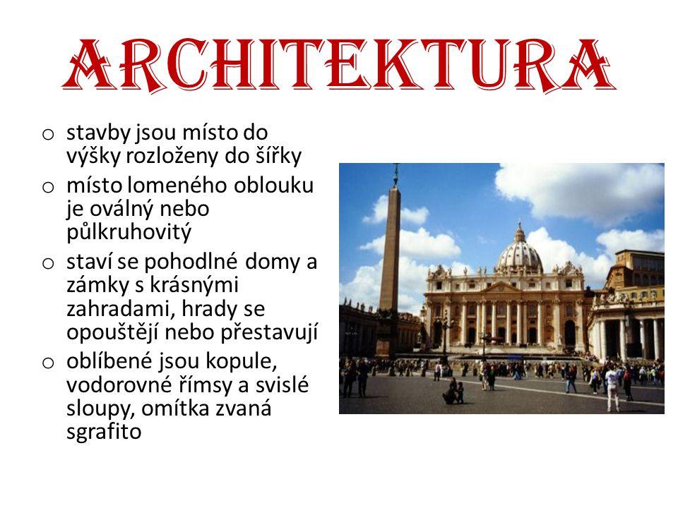architektura o stavby jsou místo do výšky rozloženy do šířky o místo lomeného oblouku je oválný nebo půlkruhovitý o staví se pohodlné domy a zámky s k