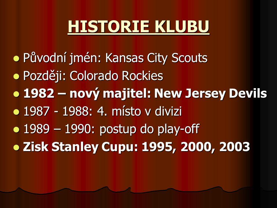 HISTORIE KLUBU Původní jmén: Kansas City Scouts Původní jmén: Kansas City Scouts Později: Colorado Rockies Později: Colorado Rockies 1982 – nový majitel: New Jersey Devils 1982 – nový majitel: New Jersey Devils 1987 - 1988: 4.